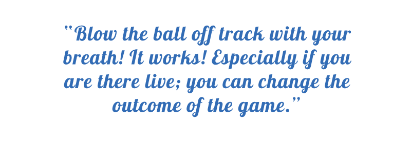 Quote: Blow the Ball Off Track
